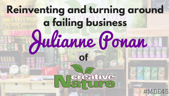 Mission Driven Entrpreneurs Episode 45 - Julianne Ponan of Creative Nature