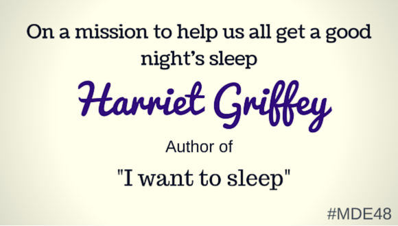 Mission Driven Entrepreneurs Episode 48 - Harriet Griffey author of I want to sleep