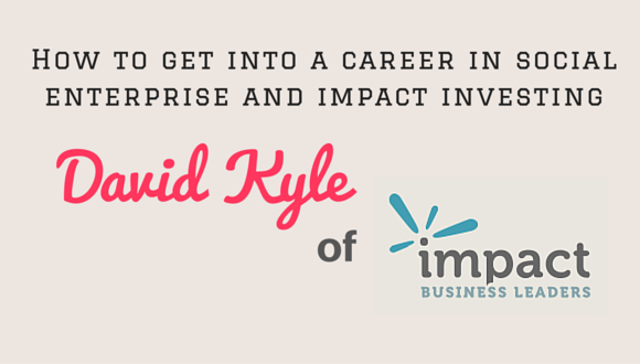 The Career Farm Podcast with Jane Barrett - David Kyle of Impact Business Leaders
