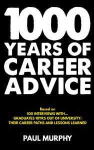 1000 years of career advice by Paul Murphy.